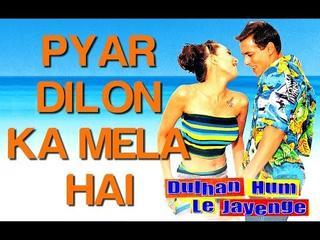 Pyar Dilon Ka Mela Hai – Dulhan Hum Le Jaayenge